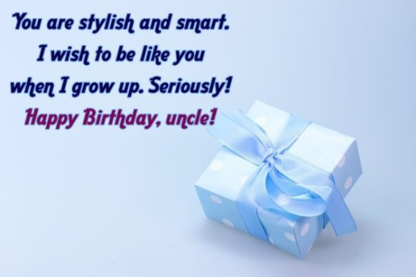 You Are Stylish And Smart I Wish To Be Like You Happy Birthday