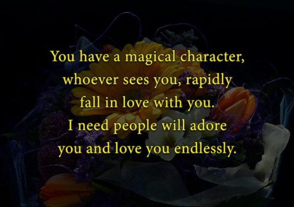 You Have A Magical Character Whoever Sees You Rapidly