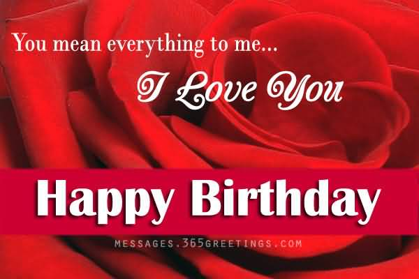 You Mean Every to Me I Love You Happy Birthday