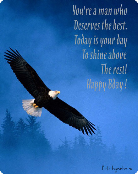 Youre A Man Who Deserves The Best Today Is Your Day To Shine Above