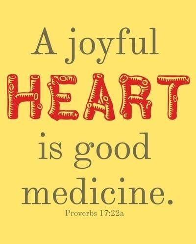 A Joyful Heart Is Good Medicine