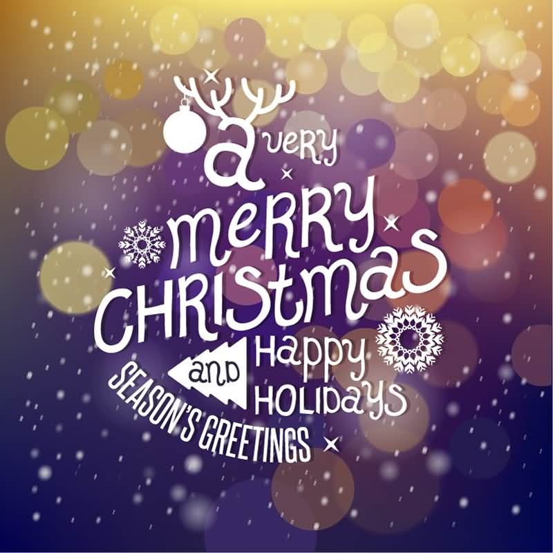 A Very Merry Christmas And Happy Holiday Season's Greetings
