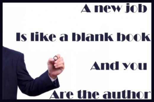 A new job is like a blank book and you are the author