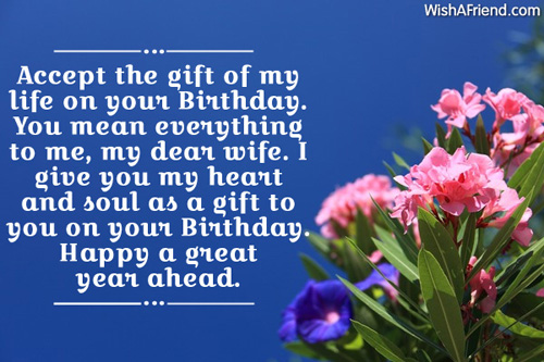 Accept The Gift Of My Life On Your Birthday You Mean Everything To Me Happy A Great Year A Head