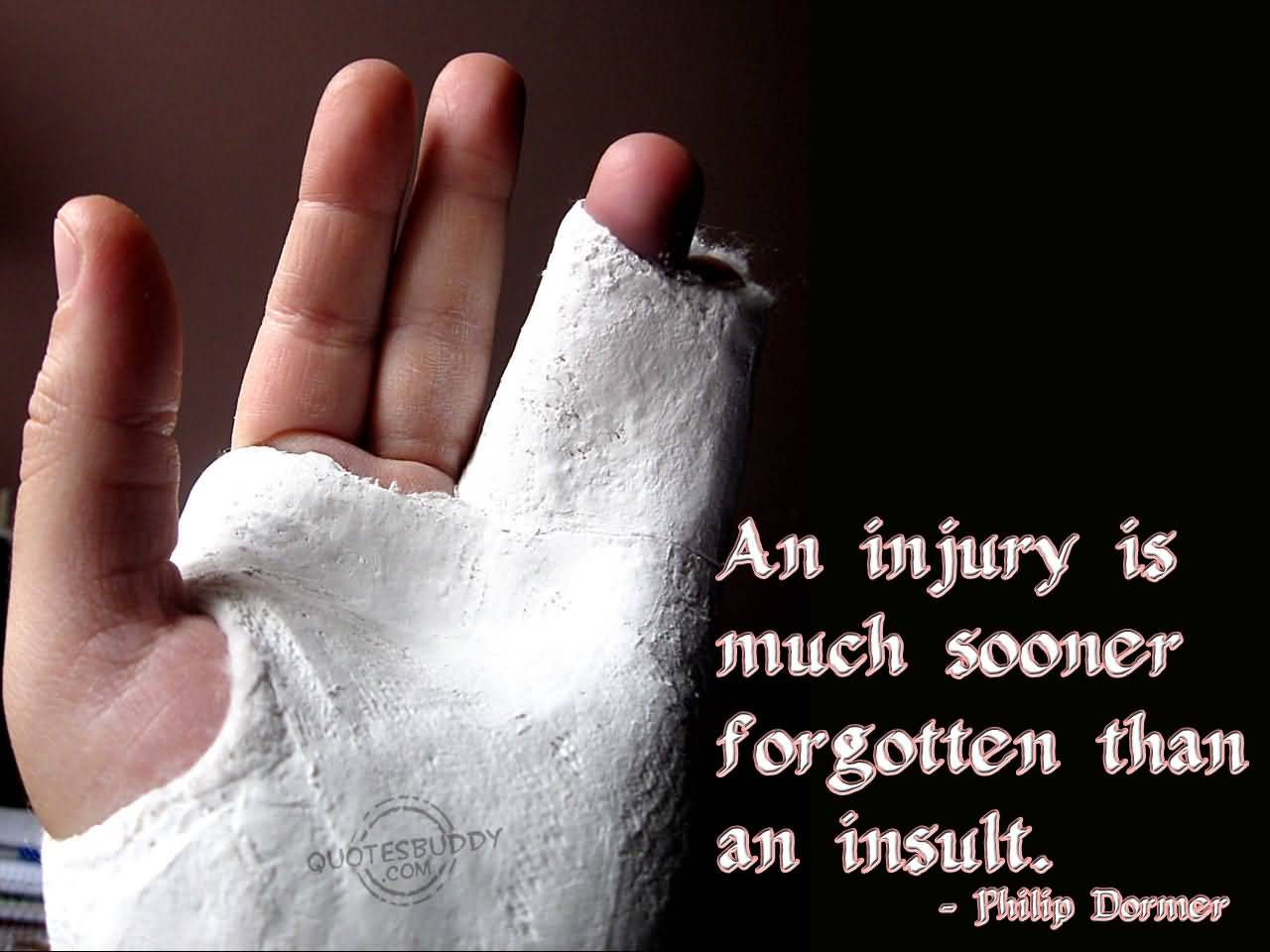 An injury is much sooner forgotten than an insult - Philip Stanhope
