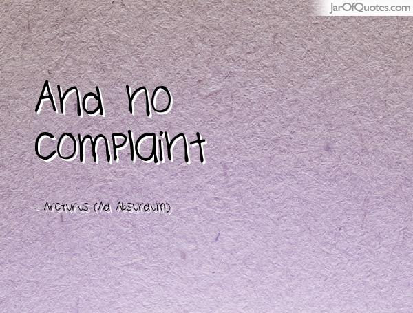 And No Complaint - Arcturus
