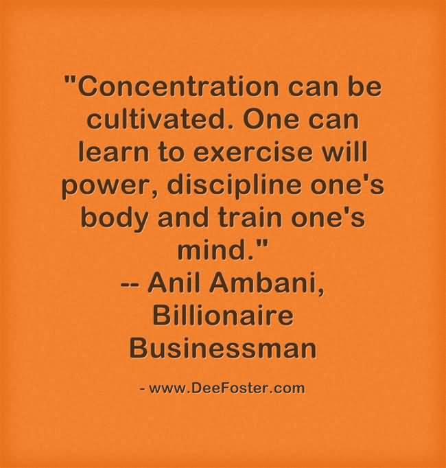 Concentration can be cultivated - Anil Ambani