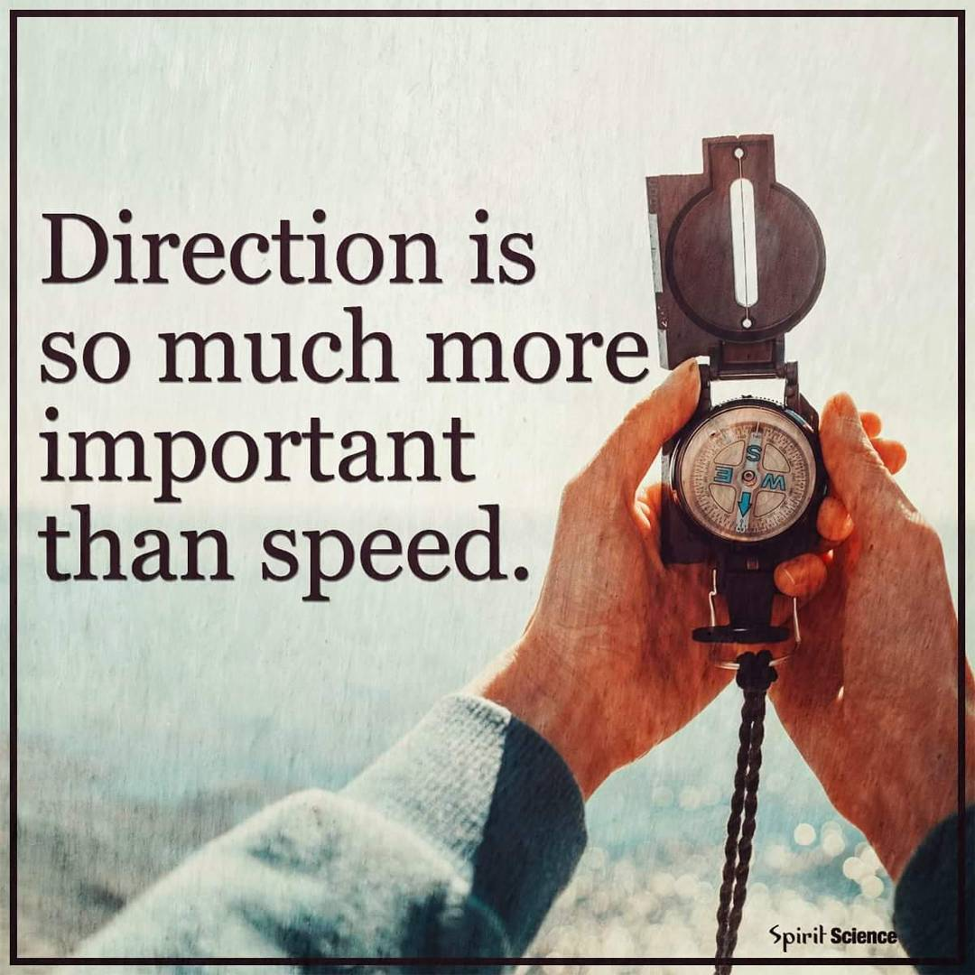 Direction Is So Much More Important Than Speed