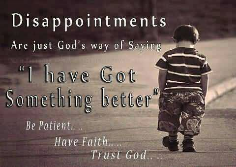 Disappointments Are Just Gods Way Of Saying I Have Got Something Better