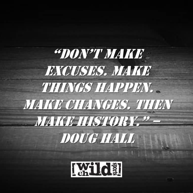 Famous Quotes About Excuses: 60+ Most Famous Excuses Quotes And Sayings Collection