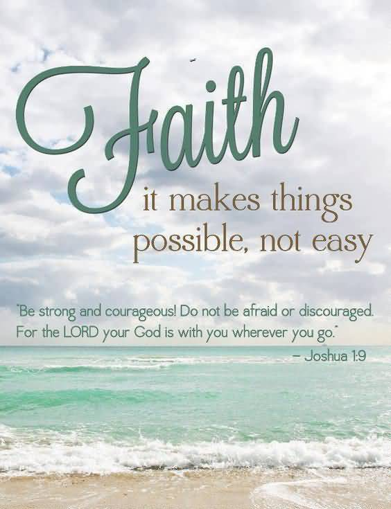 Faith It Makes Things Possible Not Easy