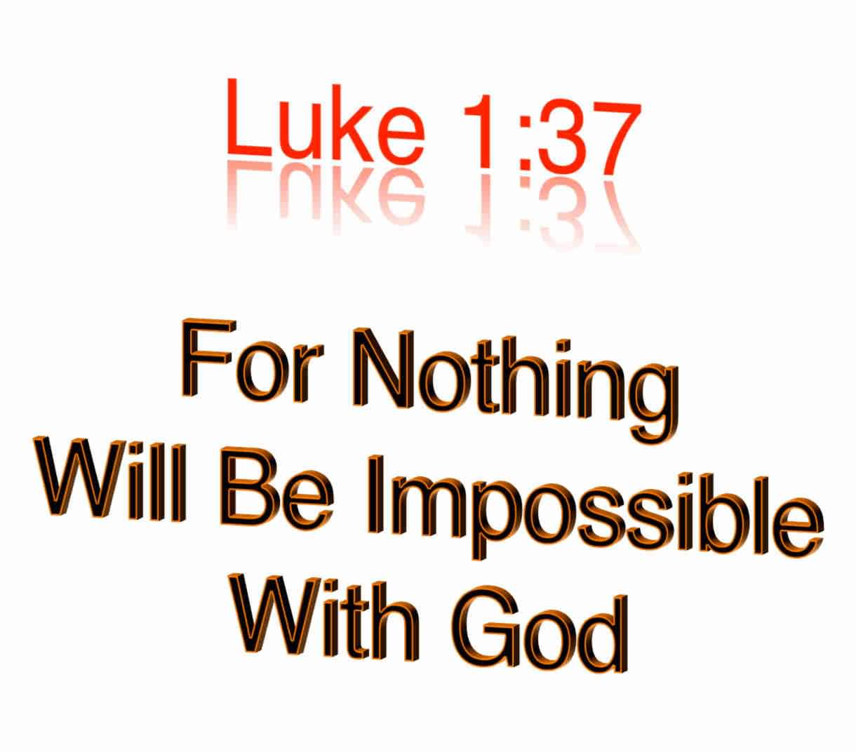 For Nothing Will Be Impossible With God