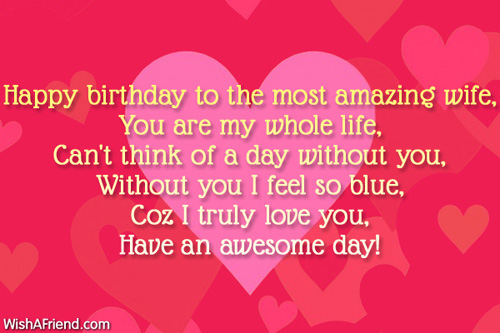 Happy Birthday To The Most Amazing Wife You Are My Whole Life Have An Awesome Day
