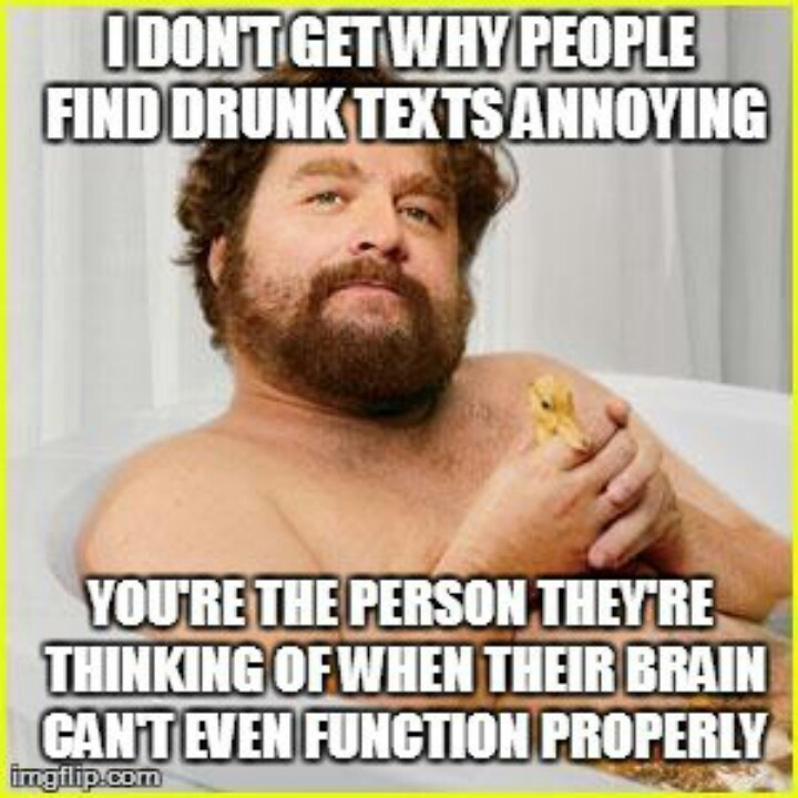 I Don't Get Why People Find Drunk Texts Annoying You're The Person They're Thinking