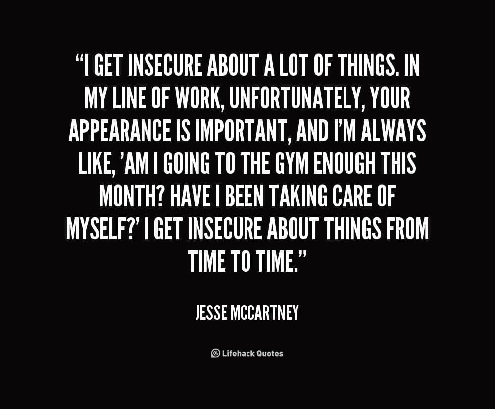 I get insecure about a lot of things - Jesse Mccartney