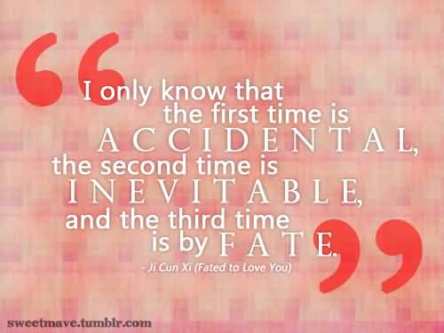I only know that the first time is accidental, the second time is inevitable, and the third time is by fate