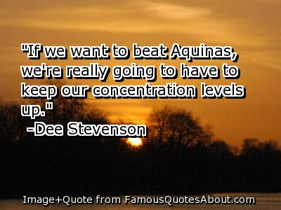 If we want to beat Aquinas were really going to have to keep - Dee Stevenson