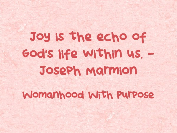 Joy Is The Echo Of God's Life Within Us - Joseph Marmion