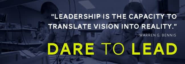 Leadership is the capacity to translate vision into reality - Warreng Bennis