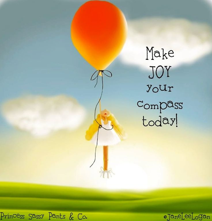 Make Joy Your Compass Today