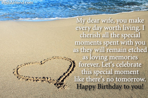 My Dear Wife You Make Every Day Worth Living Happy Birthday To You