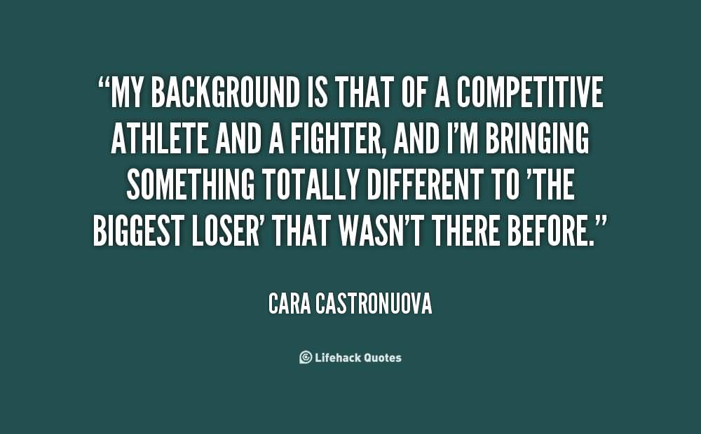 My background is that of a competitive athlete and a fighter - Cara Castronuova