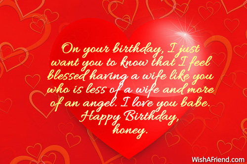 Birthday words for wife segerios segerios on your birthday i just want you to know that i feel happy birthday honey m4hsunfo