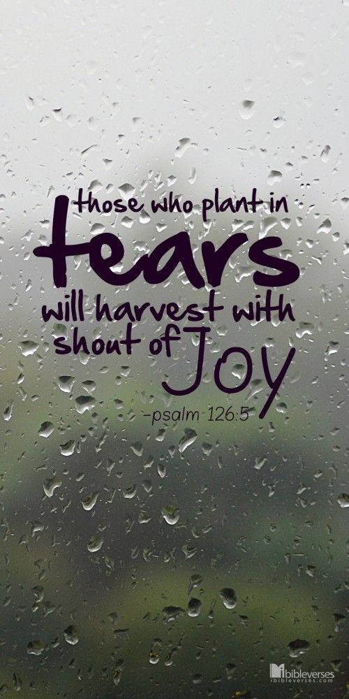 Those Who Plant In Tears Will Honest With Shout Of Joy
