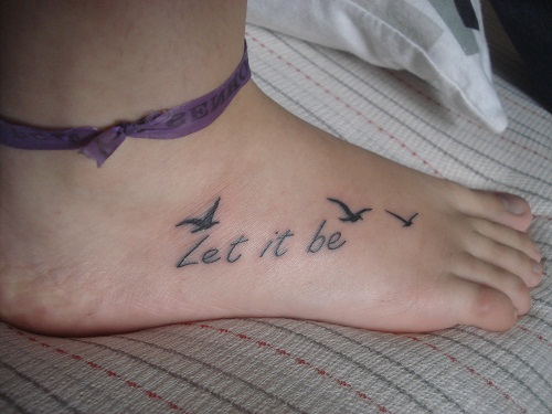 Wonderful Let It Be Quote And Bird Tattoo On Foot