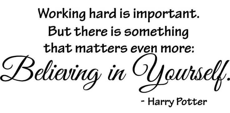 Working hard is important but there is something that matters - Harry Potter