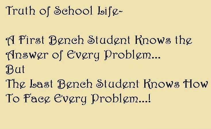 Truth Of School Life U2013 A First Bench Student Knows The