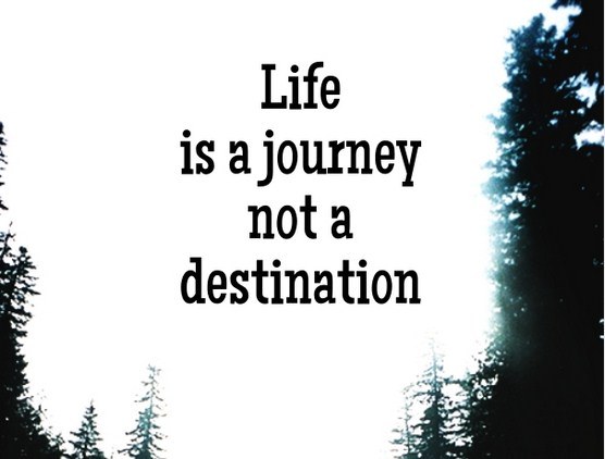 Quotes About Life Journey And Destination