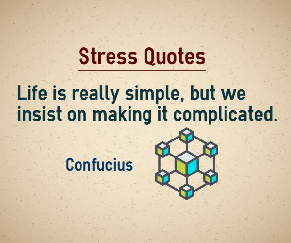 Making life complicated and stressed quotes