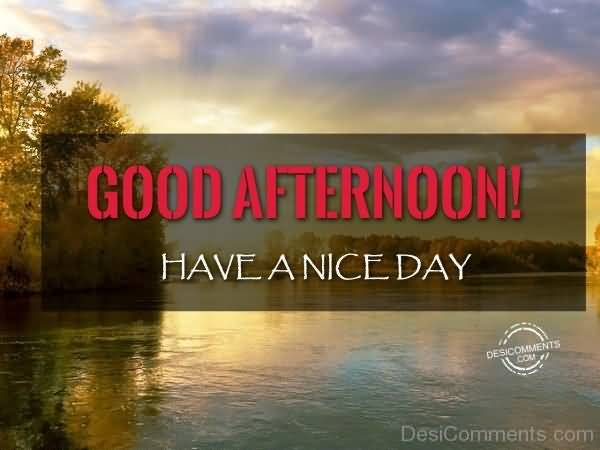 Good Afternoon Have A Nice Day