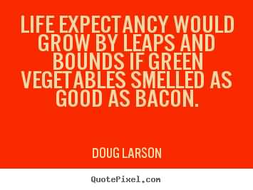 Life Expectancy Quotes 03