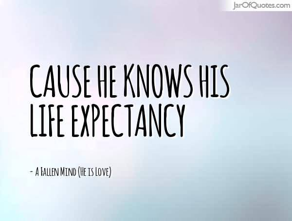Life Expectancy Quotes 13