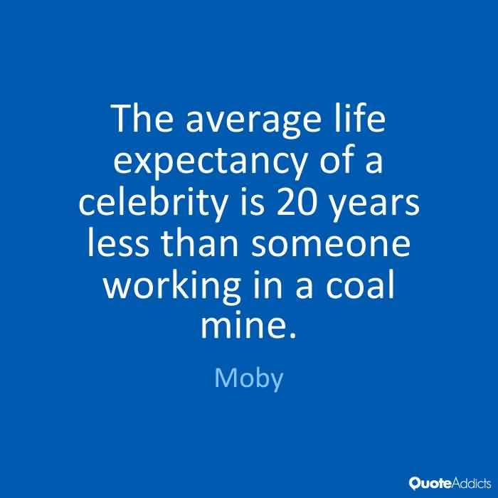 Life Expectancy Quotes 22
