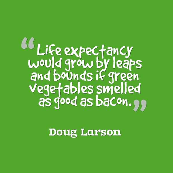 Life Expectancy Quotes 24