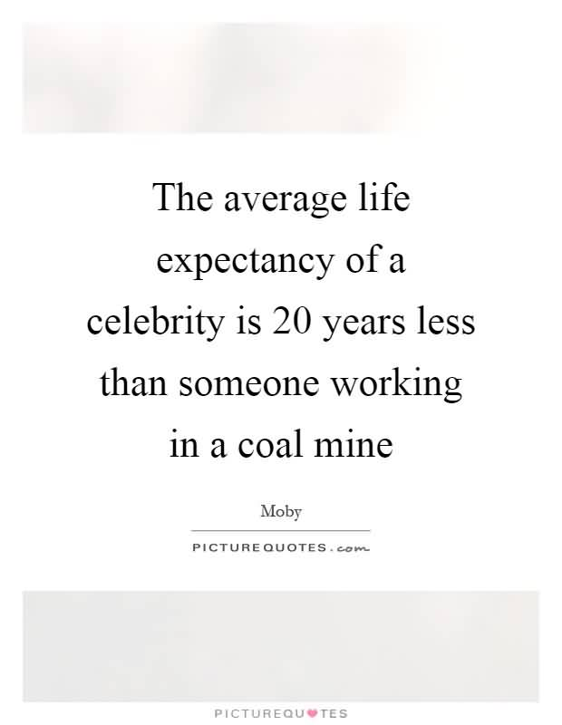 Life Expectancy Quotes 25