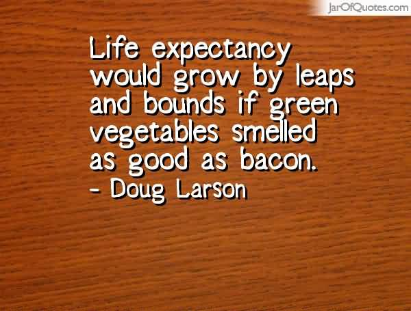 Life Expectancy Quotes 29