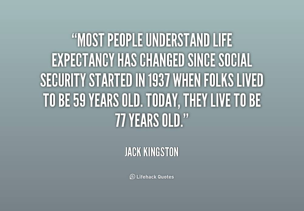 Life Expectancy Quotes 41