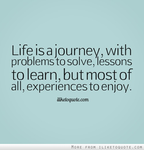 Happy Journey Quotes And Sayings About Life Simple Life Is A Journey Quotes