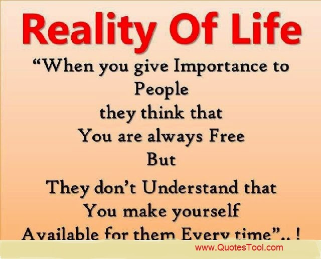 Reality Of Life When You Give Importance To People