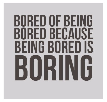 Bored Quotes 049