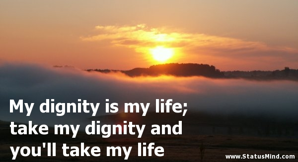 Dignity Quotes 52