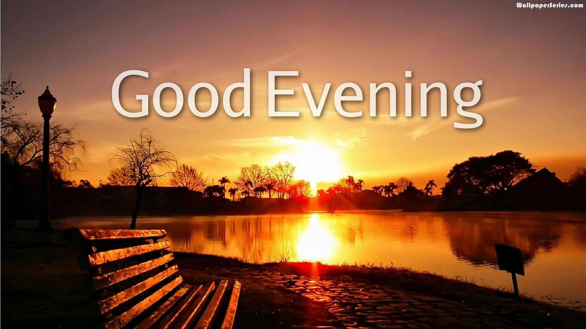 Best Good Evening Wishes And Greetings Segerios