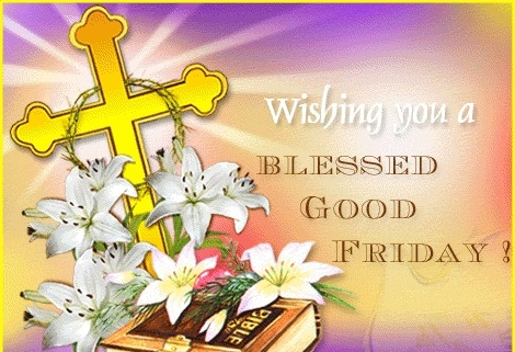 Wishing You A Blessed Good Friday - Segerios.com