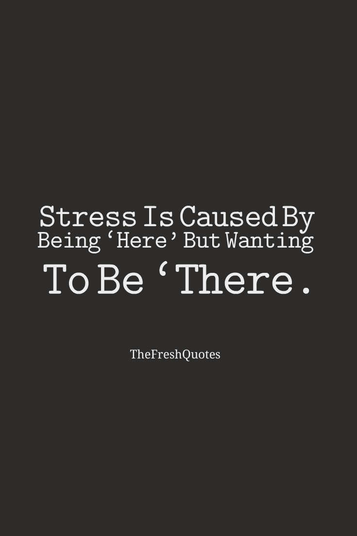 Stress Quotes 009