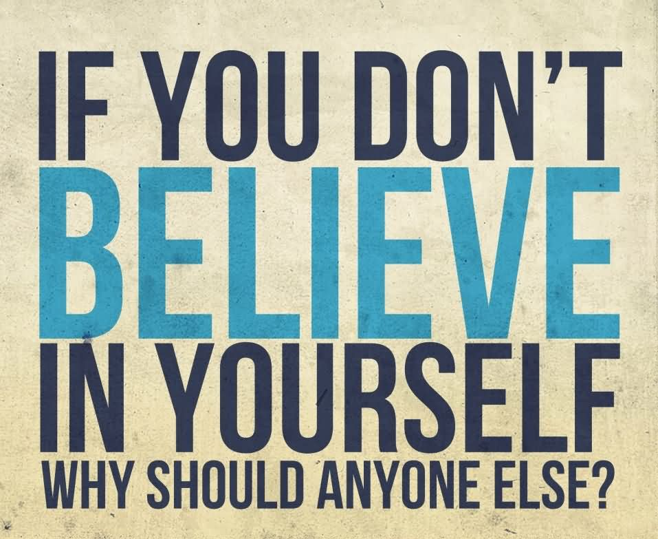 Believe In Yourself Quotes 098