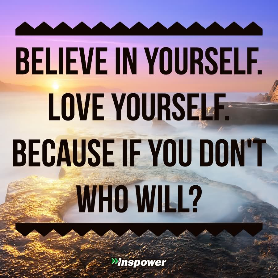 Believe In Yourself Quotes About Love